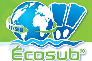 ECOSUB®, le label de la FFESSM pour des activités ...