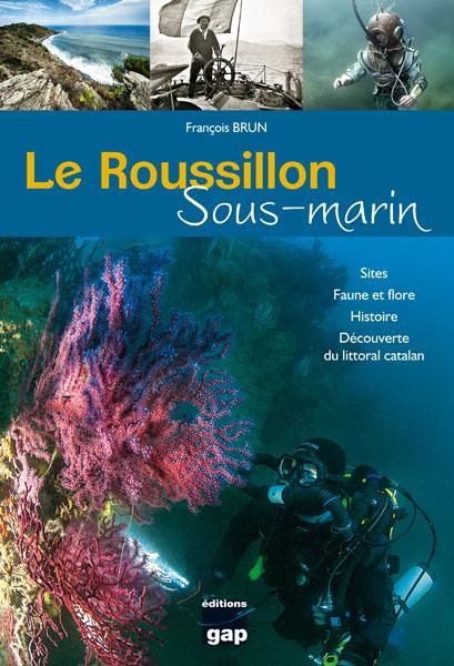 Le Rousillon Sous_marin & Le guide de la plongée en recycleur