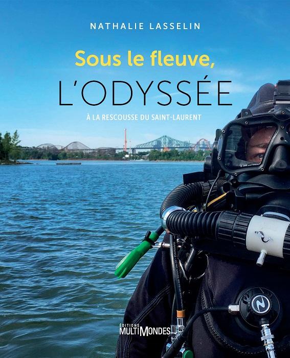 SOUS LE FLEUVE, L'ODYSSEE
