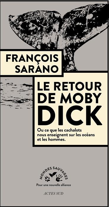 LE RETOUR DE MOBY DICK de FRANCOIS SARANO EN EXCLUSIVITE AU ...