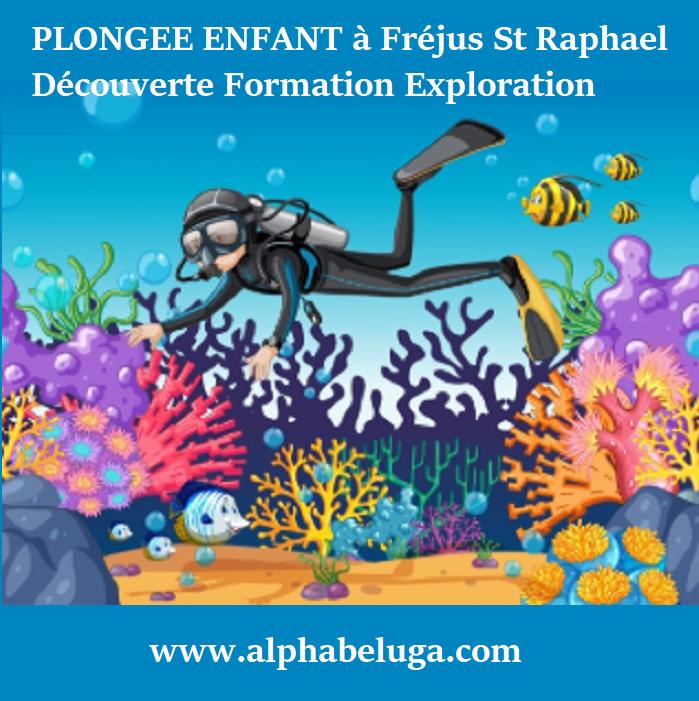 Plongee ENFANT ADO - VACANCES à FREJUS St RAPHAEL